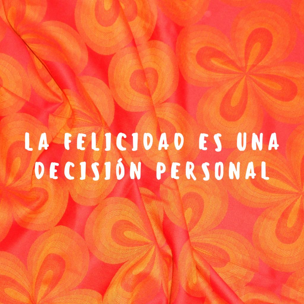 la felicidad es una decision personal www.elartedebrillar.com astrologia y autoconocimiento